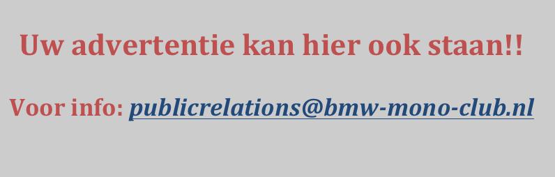 Uw advertentie kan hier ook staan! Mail naar secretaris@bmw-mono-club.nl